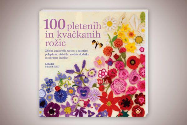 Knjiga: 100 pletenih in kvačkanih rožic