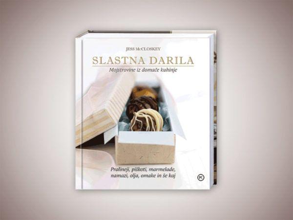 Knjiga: Slastna darila – mojstrovine iz domače kuhinje