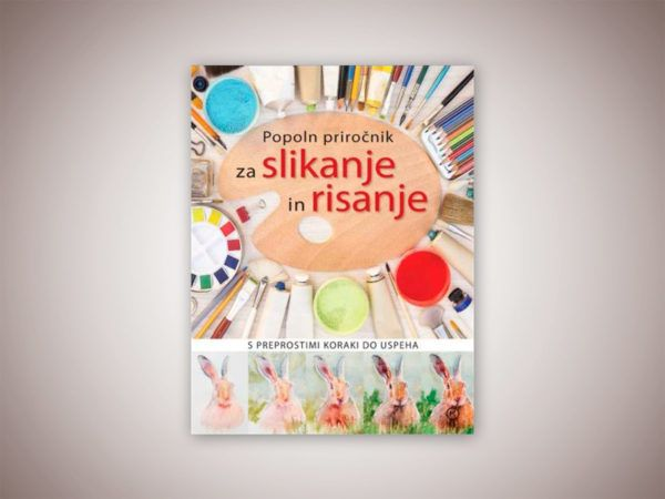 Knjiga: Popoln priročnik za slikanje in risanje