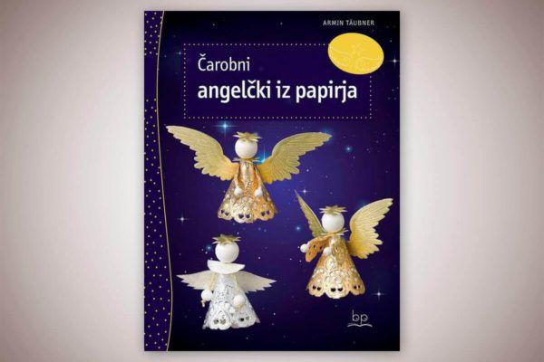 Knjiga: Čarobni angelčki iz papirja